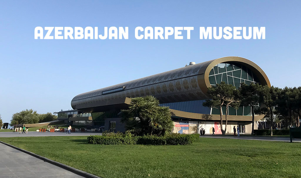 Photo of Azerbaijan Carpet Museum with text