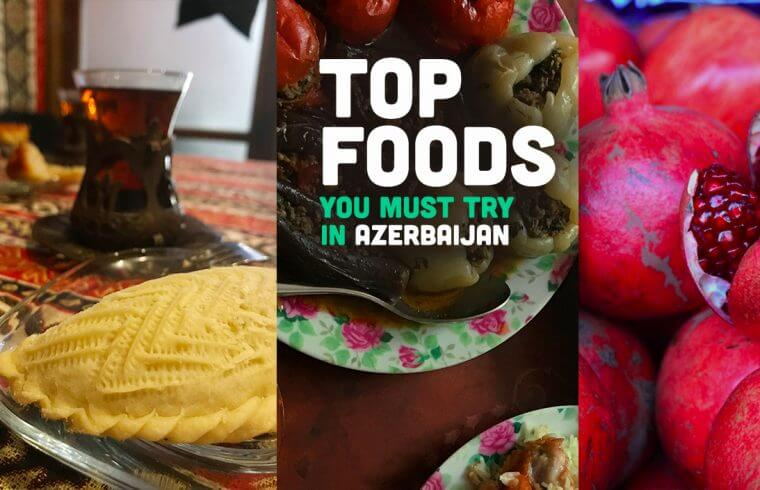 Tops foods you must try in Azerbaijan