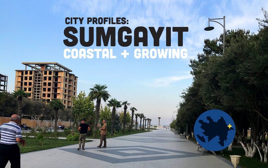 Sumgayit Sumgait Azerbaijan travel guide tips